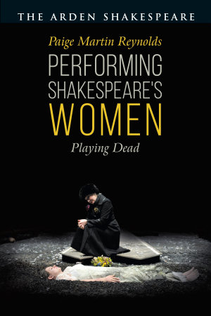 Performing Shakespeare s Women PDF