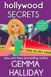 Hollywood Secrets – Hollywood Headlines Mysteries book #2