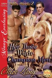 Her Three Wilde Champion Men [Wilde, Nevada 2]