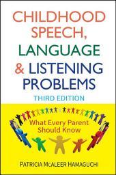 Childhood Speech, Language, and Listening Problems: Edition 3