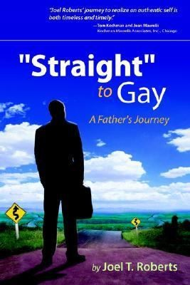 Straight to Gay  a Father s Journey PDF
