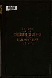 Annual Report of the Commissioner of the Land Office of the State of Michigan, for the Fiscal Year Ending ...