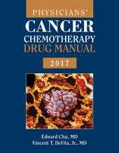 Physicians' Cancer Chemotherapy Drug Manual 2017: Edition 17