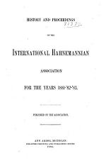 Proceedings of the ... Annual Session of the International Hahnemannian Association Held at ...