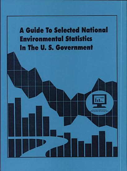A Guide to Selected National Environmental Statistics in the U S  Government PDF