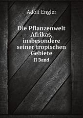 Die Pflanzenwelt Afrikas, insbesondere seiner tropischen Gebiete: Band 1;Band 3