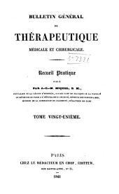 Bulletin général de thérapeutique médicale, chirurgicale, obstétricale et pharmaceutique: Volume21
