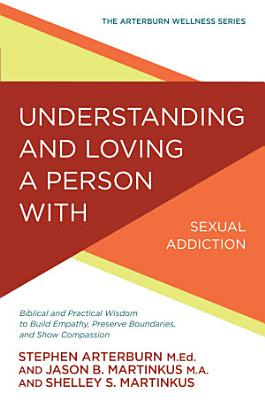 Understanding and Loving a Person with Sexual Addiction PDF
