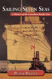 Sailing Seven Seas: A History of the Canadian Pacific Line, Volume 945, Page 633