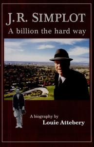 J R  Simplot  A Billion the Hard Way Book