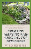 Creating Amazing Rain Gardens For Beginners