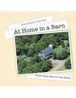 At Home In a Barn  From Dairy Barn to Cozy Home PDF
