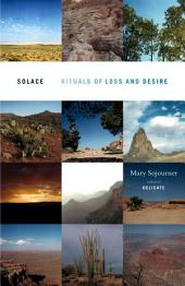 Solace: Rituals of Loss and Desire