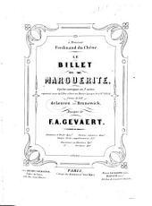 Le billet de Marguerite: opéra comique en 3 actes ; représenté pour la 1re fois au Théâtre Lyrique le 7 8bre 1854