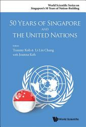 50 Years Of Singapore And The United Nations
