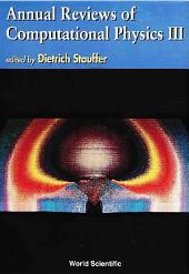 Annual Reviews of Computational Physics III