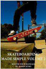 Skateboarding Made Simple Vol 2