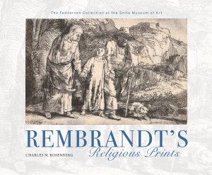 Rembrandt s Religious Prints PDF