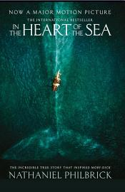 In The Heart Of The Sea  The Epic True Story That Inspired    Moby Dick     Text Only