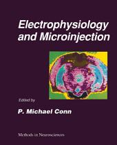 Electrophysiology and Microinjection: Volume 4: Electrophysiology and Microinjection