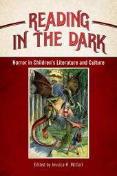 Reading in the Dark: Horror in Children's Literature and Culture