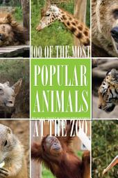 100 of the Most Popular Animals At the Zoo
