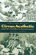 Robert Penn Warren's Circus Aesthetic and the Southern Renaissance