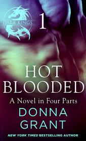 Hot Blooded: Part 1: A Dark King Novel in Four Parts