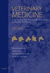 Veterinary Medicine E-Book: A textbook of the diseases of cattle, horses, sheep, pigs and goats, Edition 10