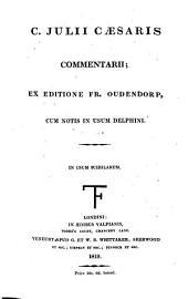 C. Iulii Caesaris Commentarii: cum notis in usum delphini : In usum scholarum