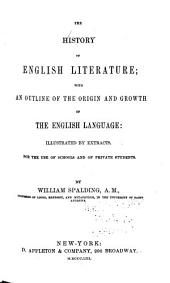 The History of English Literature: With an Outline of the Origin and Growth of the English Language