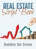 Debbie de Grote s Real Estate Script Book
