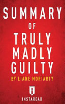 Summary of Truly Madly Guilty