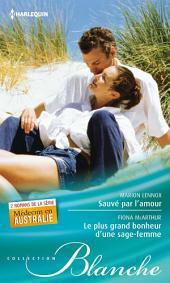Sauvé par l'amour - Le plus grand bonheur d'une sage-femme: T1 & T2 - Médecins en Australie