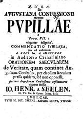 De Aug. Confessione, nomine pupillae e Prov. VII. 2. eleganter insignita, commentatio iubilaea