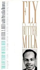 Fly in the Buttermilk: The Life Story of Cecil Reed