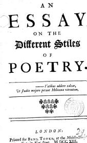 An Essay on the Different Stiles of Poetry: Volume 29