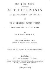 M T Ciceronis in Q. Caecilium Diuinatio et in C. Verrem actio prima with introduction and notes by W. E. Heitland and Herbert Cowie0: Edited for the syndics of the university press