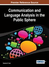 Communication and Language Analysis in the Public Sphere PDF