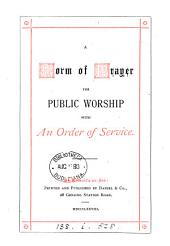A form of prayer for public worship, with an order of service [ed. by N.L. Parkyn].
