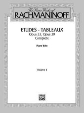 The Piano Works of Rachmaninoff, Volume II: Etudes-tableaux, Op. 33 and Op. 39