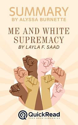 Summary of Me and White Supremacy by Layla Saad