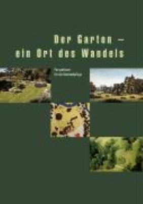 Der Garten   ein Ort des Wandels PDF