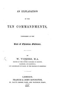 An Explanation of the Ten Commandments  Considered as the Rule of Christian Obedience PDF