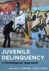 Juvenile Delinquency: A Sociological Approach, Edition 10