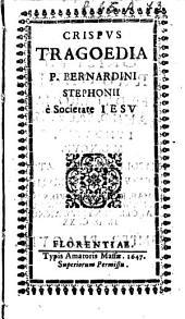Crispus. Tragoedia P. Bernardini Stephonij è Societate Iesu