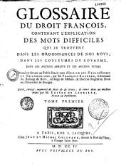 Glossaire du droit français... revu, corrigé, augmenté... par E. de Laurière