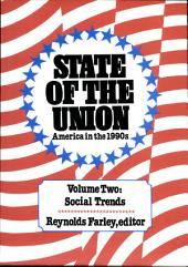 State of the Union: America in the 1990s, Volume 1: Economic Trends: America in the 1990s, Volume 1: Economic Trends: America in the 1990s, Volume 1