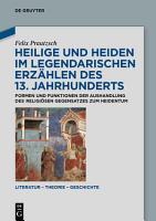 Heilige und Heiden im legendarischen Erz  hlen des 13  Jahrhunderts PDF
