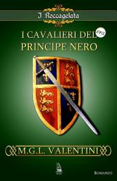 I cavalieri del Principe Nero : I Roccagelata